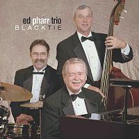 Ed Pharr Trio - Black Tie CD