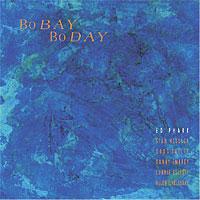 Ed Pharr Trio - BoBay BoDay CD